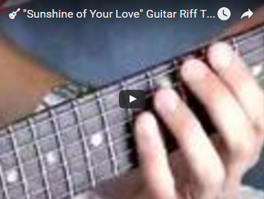 """Sunshine of Your Love"" Riff Tab"